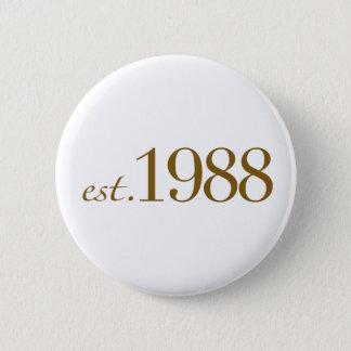 Est 1988 6 cm round badge