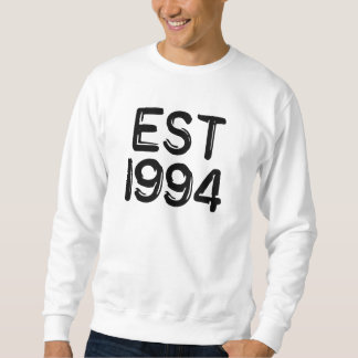 EST 1994 birth year Sweatshirt