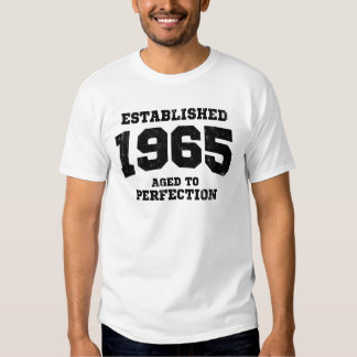 Established 1965 aged to perfection t shirt