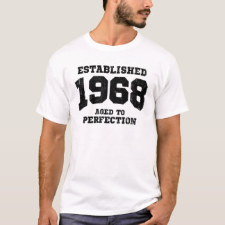 Established 1968 aged to perfection T-Shirt