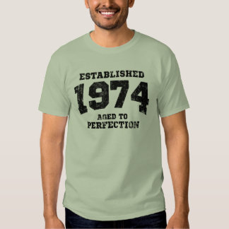Established 1974 aged to perfection tee shirt