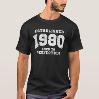 Established 1980 aged to perfection T-Shirt