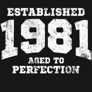 9571c64c1e Established 1981 aged to perfection T-Shirt