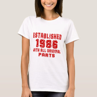 Established 1986 With All Original Parts T-Shirt