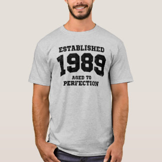 Established 1989 aged to perfection T-Shirt