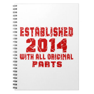 Established 2014 With All Original Parts Spiral Note Book