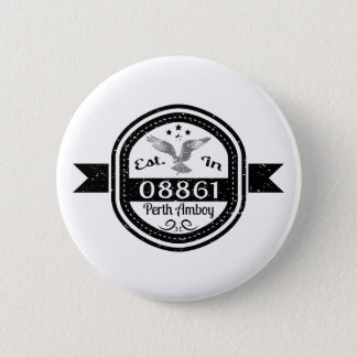 Established In 08861 Perth Amboy 6 Cm Round Badge