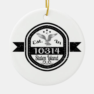 Established In 10314 Staten Island Ceramic Ornament