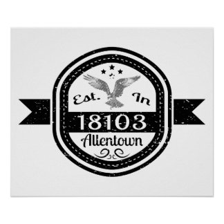 Established In 18103 Allentown Poster