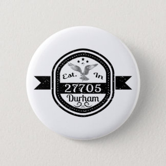 Established In 27705 Durham 6 Cm Round Badge