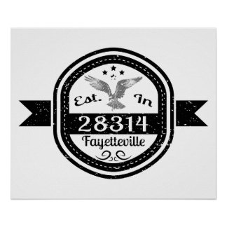 Established In 28314 Fayetteville Poster