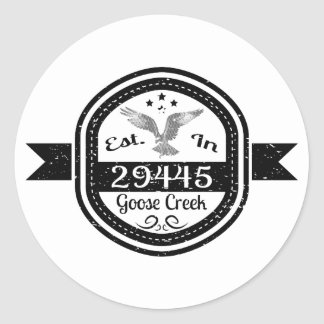 Established In 29445 Goose Creek Classic Round Sticker