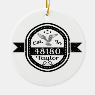 Established In 48180 Taylor Ceramic Ornament