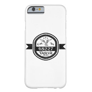 Established In 48227 Detroit Barely There iPhone 6 Case