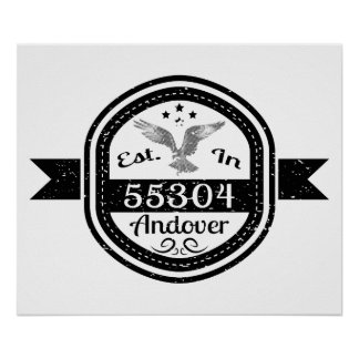 Established In 55304 Andover Poster