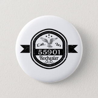 Established In 55901 Rochester 6 Cm Round Badge
