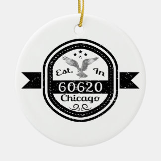 Established In 60620 Chicago Ceramic Ornament