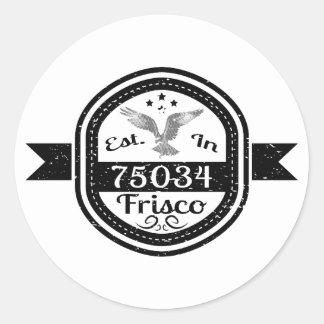 Established In 75034 Frisco Classic Round Sticker