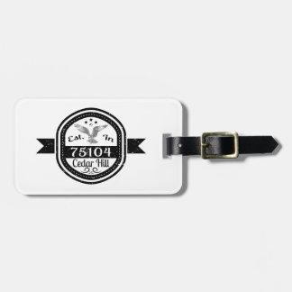 Established In 75104 Cedar Hill Luggage Tag