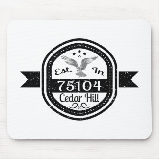Established In 75104 Cedar Hill Mouse Pad