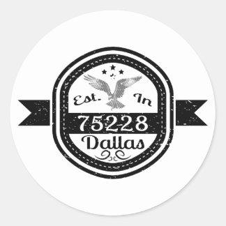 Established In 75228 Dallas Classic Round Sticker