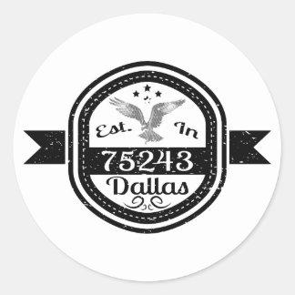 Established In 75243 Dallas Classic Round Sticker