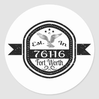 Established In 76116 Fort Worth Round Sticker