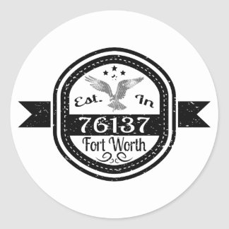 Established In 76137 Fort Worth Round Sticker