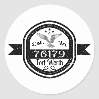 Established In 76179 Fort Worth Classic Round Sticker