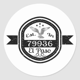 Established In 79936 El Paso Classic Round Sticker
