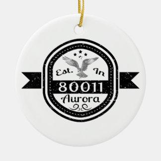 Established In 80011 Aurora Ceramic Ornament
