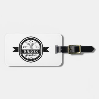 Established In 85308 Glendale Luggage Tag