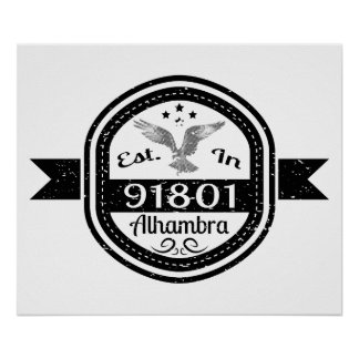 Established In 91801 Alhambra Poster