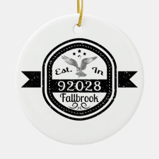 Established In 92028 Fallbrook Ceramic Ornament
