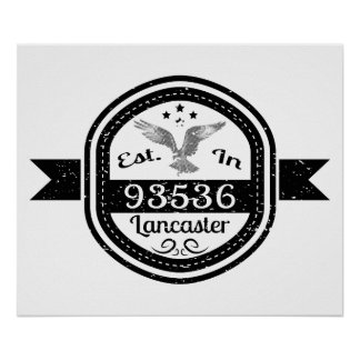 Established In 93536 Lancaster Poster