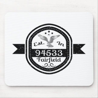Established In 94533 Fairfield Mouse Pad