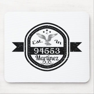 Established In 94553 Martinez Mouse Pad