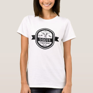 Established In 95014 Cupertino T-Shirt