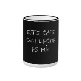 ESTE CAFE CON LECHE ES MIO.... RINGER MUG
