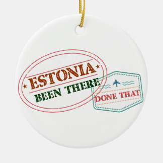 Estonia Been There Done That Ceramic Ornament