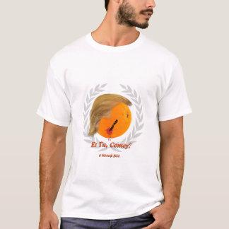 Et Tu, Comey? - A MisterP Shirt