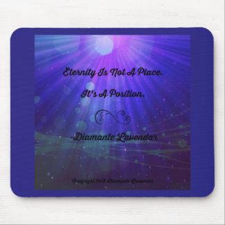 Eternity Is Not A Place by Diamante Lavendar Mouse Pad