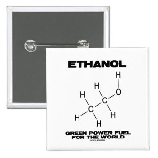 Ethanol Green Power Fuel For The World Chemistry Buttons