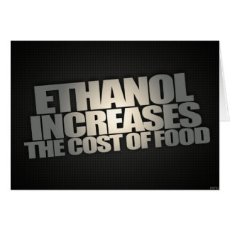 Ethanol Increases Food Prices Greeting Card