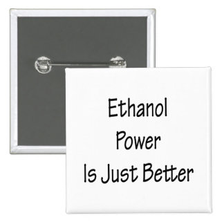 Ethanol Power Is Just Better Buttons