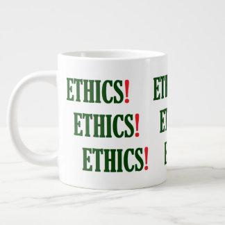"""""""Ethics! Ethics! Ethics!"""" Giant Coffee Mug"""