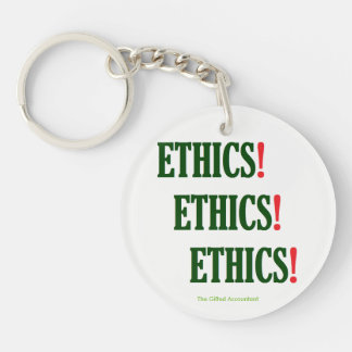 """""""Ethics! Ethics! Ethics!"""" Key Ring"""