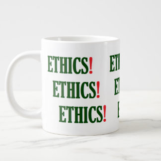 """""""Ethics! Ethics! Ethics!"""" Large Coffee Mug"""