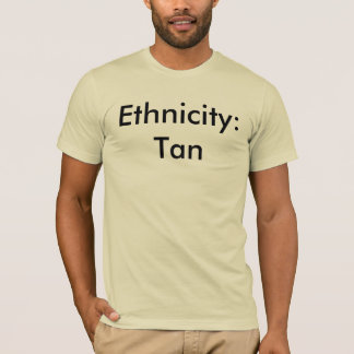 Ethnicity: Tan T-Shirt