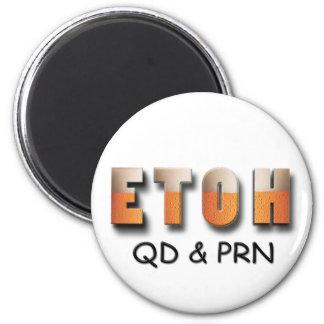 ETOH QD and PRN Magnet